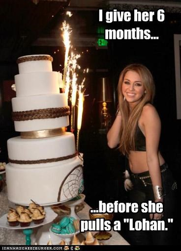 """I give her 6 months... ...before she pulls a """"Lohan."""""""