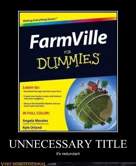 books dummies Farmville idiots lol Mean People reading sucks - 4212423680
