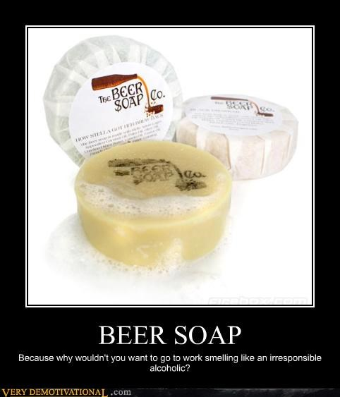 alcohol,beer,being a drunk,hygiene,soap