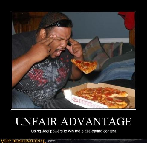 UNFAIR ADVANTAGE Using Jedi powers to win the pizza-eating contest