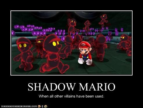 SHADOW MARIO When all other villains have been used.
