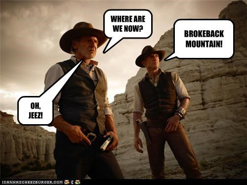 WHERE ARE WE NOW? BROKEBACK MOUNTAIN! OH, JEEZ!