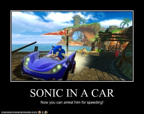 SONIC IN A CAR Now you can arrest him for speeding!