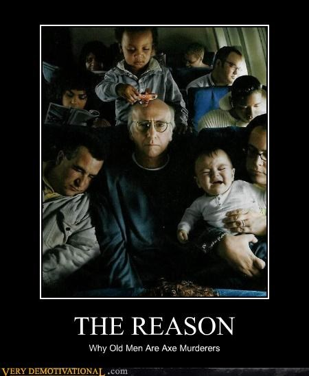 air planes axe murder do-what-now kids suck larry david logic the reason - 4225036800