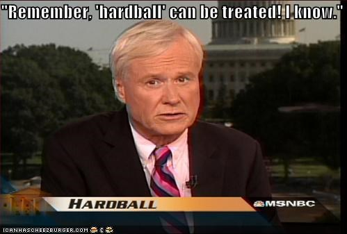 """Remember, 'hardball' can be treated! I know."""