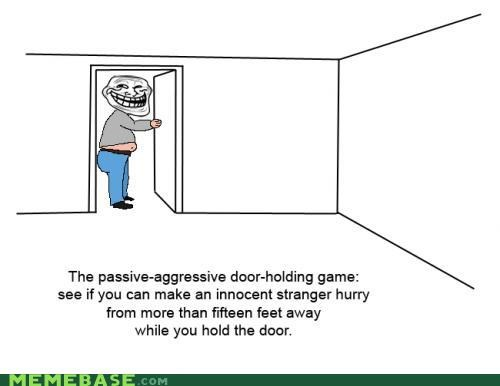 door game,passive agressive,tricks,troll face,trolly