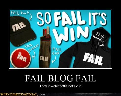 FAIL BLOG FAIL Thats a water bottle not a cup