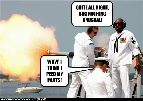 WOW, I THINK I PEED MY PANTS! QUITE ALL RIGHT, SIR! NOTHING UNUSUAL!