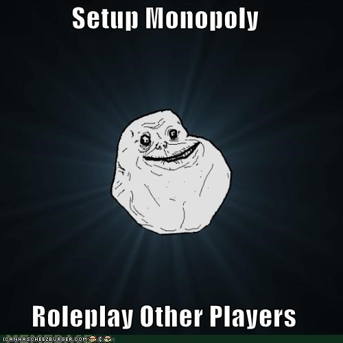 forever alone monopoly monotony - 4236301824