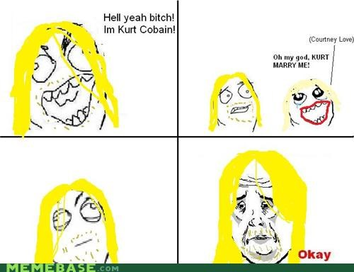 courtney love,kurt cobain,Memes,Okay,Rage Comics