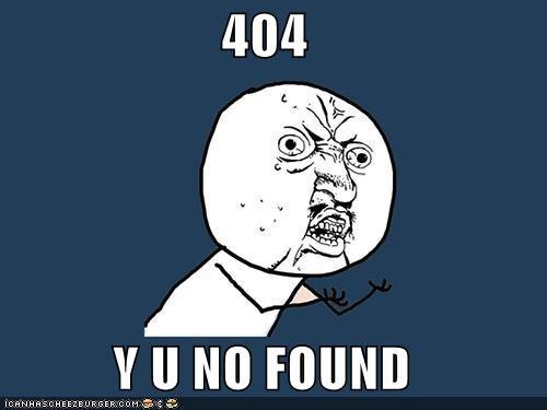 404,Y U No Guy