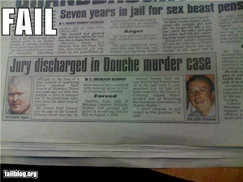 douche,failboat,last names,names,newspaper,Probably bad News,verdict