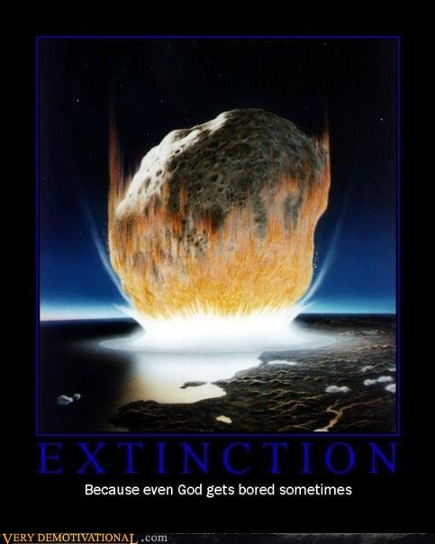 2012,asteroids,boredom,extinction,god,lol