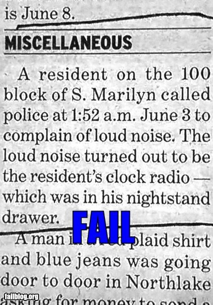 alarm clock,complaint,facepalm,failboat,newspaper,noise,police,really