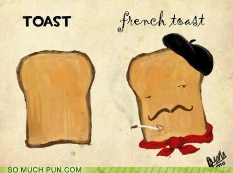 attitude beret comparison delicious francais france french french toast literalism superior superiority complex toast pun - 4243823104