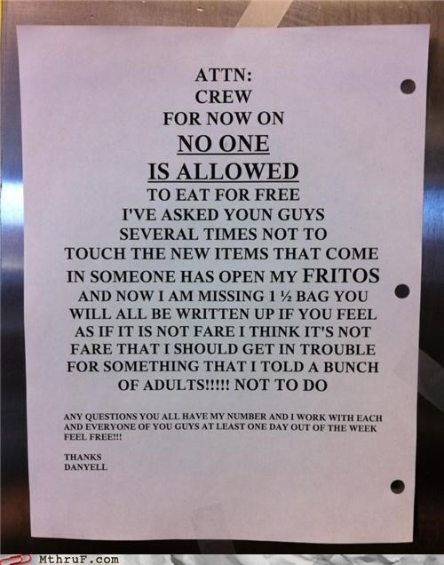 None eat my FRITOS! me boss is on a rage