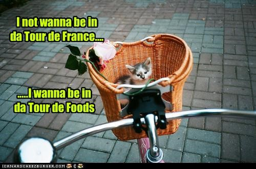 I not wanna be in da Tour de France.... .....I wanna be in da Tour de Foods