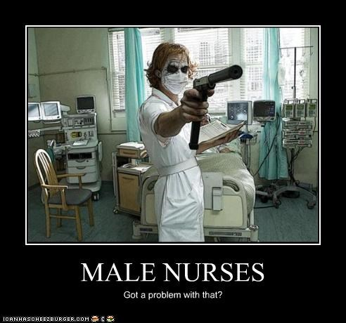 MALE NURSES Got a problem with that?