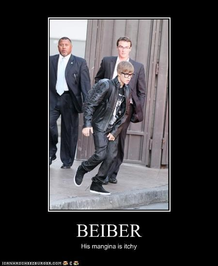 BEIBER His mangina is itchy