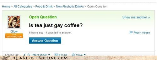 coffee,drinks,gay,tea,the british are just gay americans