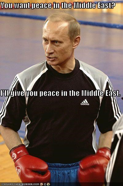 You want peace in the Middle East? I'll give you peace in the Middle East.