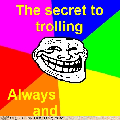 advice troll the secret to trolling advice dog - 4253157376