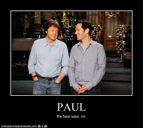 PAUL the face says. no.