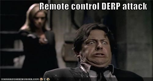 derp,derp attack,Movies and Telederp,remote control,unsee,woman