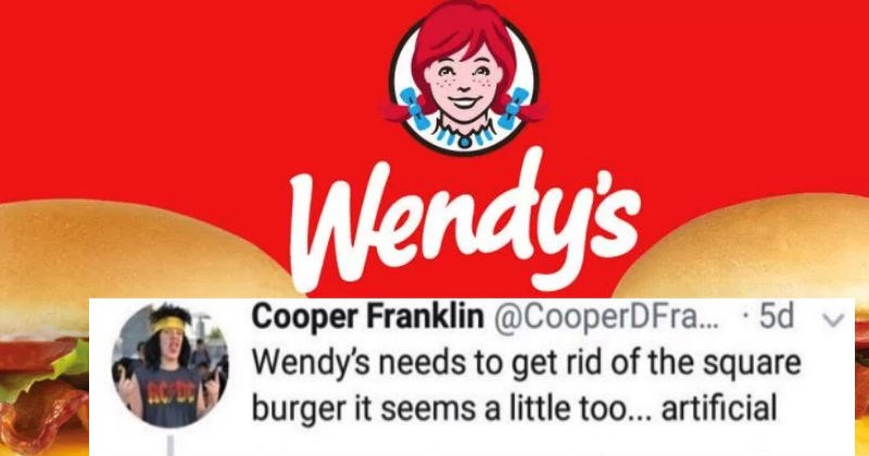Wendys has the perfect response on Twitter to a guy who questions the shape of their square burgers.