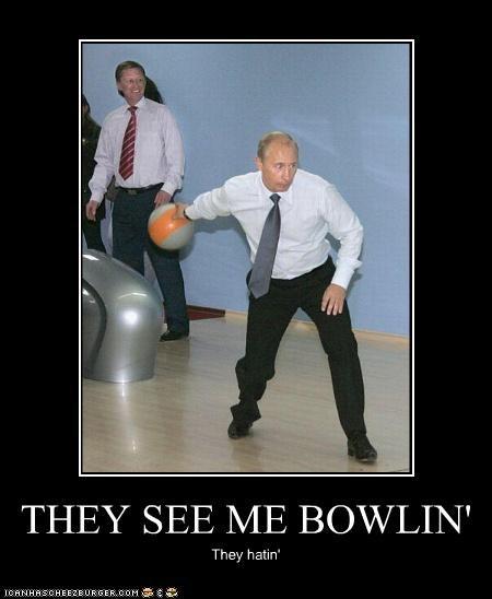 bowling hating rollin russia Vladimir Putin vladurday - 4258577920