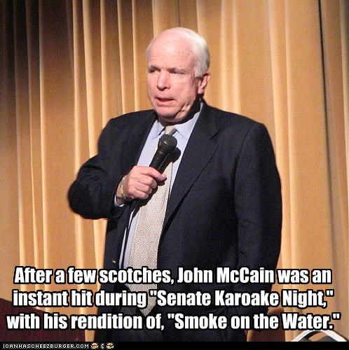 "After a few scotches, John McCain was an instant hit during ""Senate Karoake Night,"" with his rendition of, ""Smoke on the Water."""