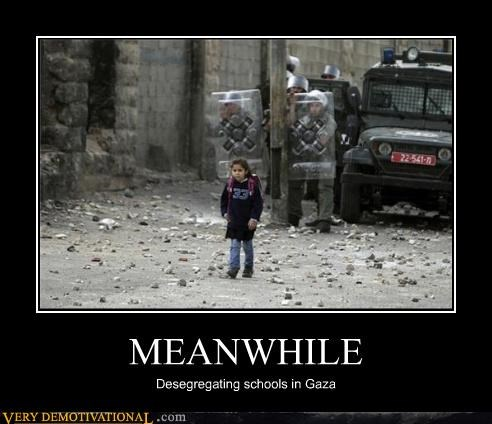 MEANWHILE Desegregating schools in Gaza