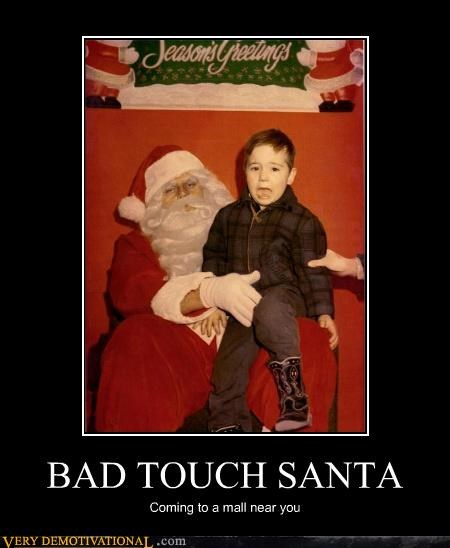 bad touch kids lol old people santa