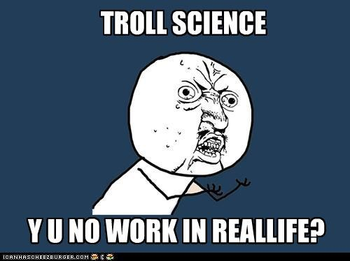 IRL magnets troll science Y U NO Y U No Guy - 4262145536