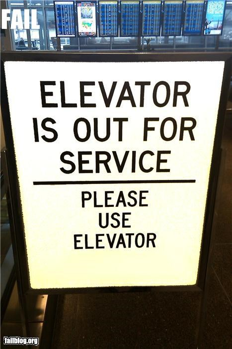 Instuctional FAIL A sign at the MSP airport instructing people to use the elevator because the elevator is out of service.