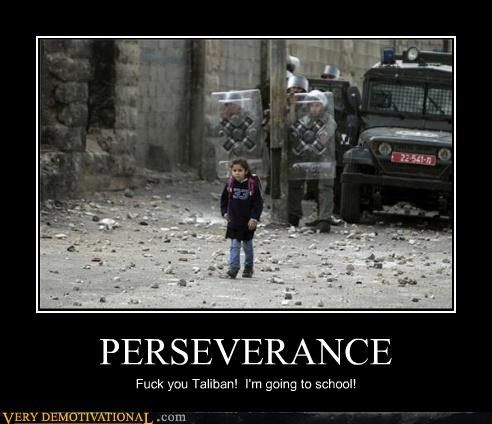 PERSEVERANCE Fuck you Taliban! I'm going to school!