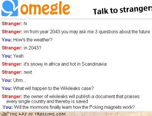 future,global warming,grim,magnets,mormons,Omegle,wikileaks