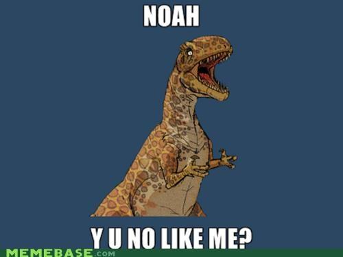 ark,dinosaur,noah,Y U NO,Y U No Guy