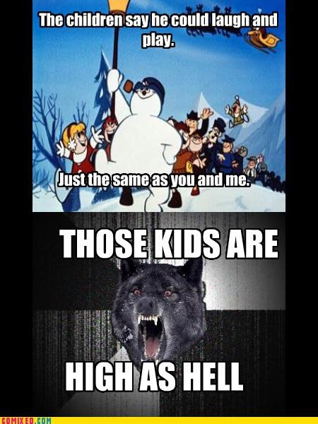 animals drugs frosty the snowman holidays Insanity Wolf sad but true the internets - 4263061760