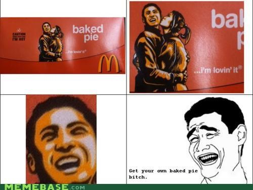 baked,get your own,im-loving-it,McDonald's,Memes,pie