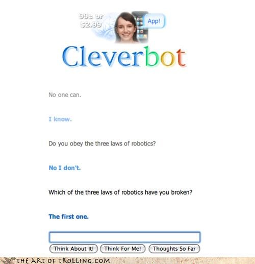 Cleverbot disappoint isaac asimov loopholes rules of robotics - 4263383552