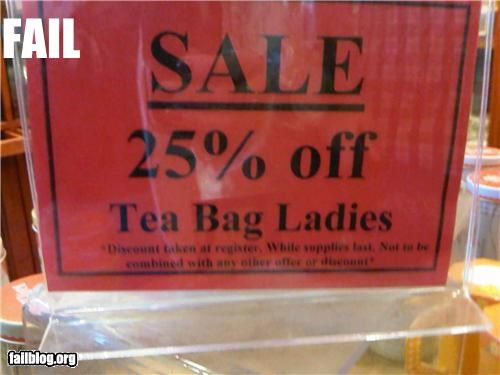 bad idea,failboat,innuendo,ladies,phrase,sale,sign,tea bags