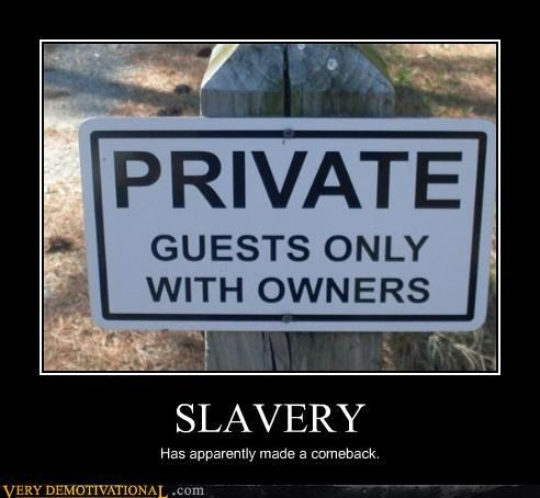 information sad but true signs slavery wtf - 4264771840