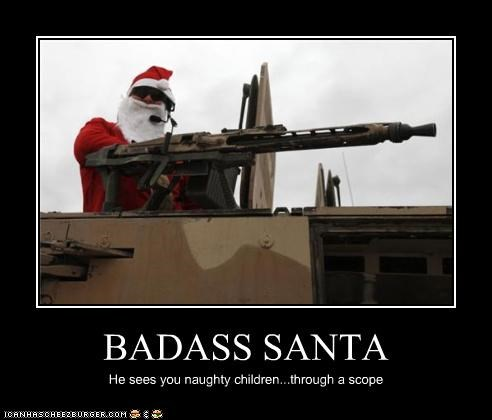 BADASS SANTA He sees you naughty children...through a scope