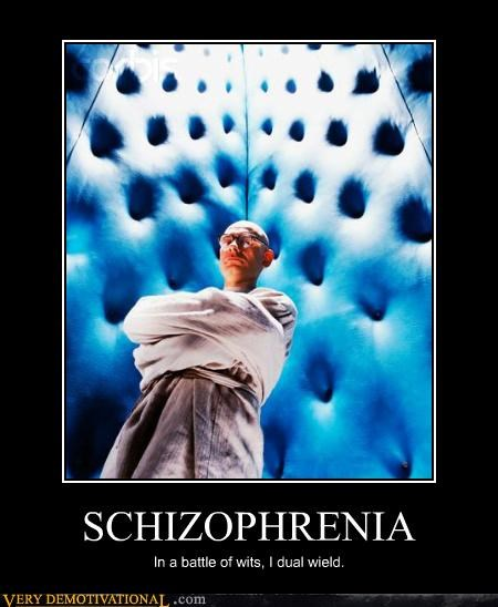 mental disease,puns,sad but true,schizophrenia,wits
