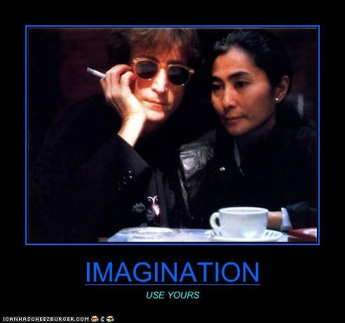 IMAGINATION USE YOURS