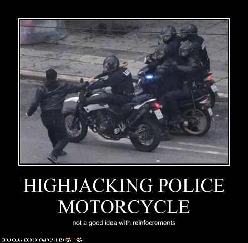 HIGHJACKING POLICE MOTORCYCLE not a good idea with reinfocrements