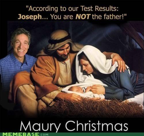 jesus joseph mary maury povich Memes Nativity not the father - 4270442752
