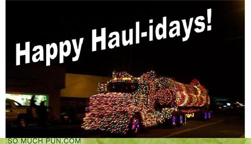 happy happy holidays haul hauling holiday holidays homophone malapropism neologism seasons greetings pun - 4272462592