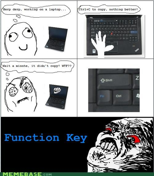 every time,function key,laptop,Rage Comics,rage key